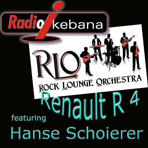 Renault R4 (feat. Hanse Schoierer) de Rock Lounge Orchestra ...