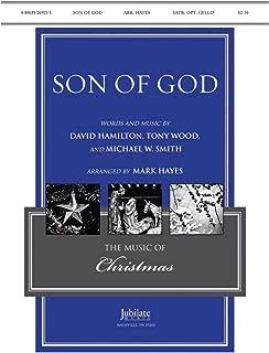Son of God - By David Hamilton, Tony Wood, and Michael W. Smith / arr. Mark Hayes