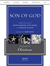 Son of God - By David Hamilton, Tony Wood, and Michael W. Smith / arr. Mark Hayes