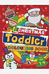 Christmas Toddler Colouring Book: 100 BIG, Easy To Colour, Fun Christmas Designs To Colour And Learn This Festive Season. For Ages 1-4 (UK Edition). Paperback