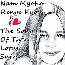 Nam Myoho Renge Kyo: Song of the Lotus Sutra