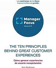 Resumen de The Ten Principles Behind Great Customer Experiences de Matt Watkinson