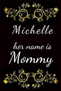 Michelle her name is Mommy