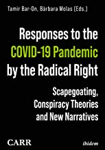 Responses to the COVID-19 Pandemic by the Radical Right: Scapegoating, Conspiracy Theories and New Narratives