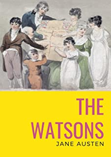 The watsons: the unfinished novel by Jane Austen