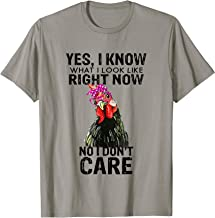Yes, I Know What I Look Like Right Now Not Don't Care T-Shirt