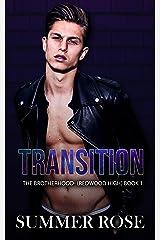 Transition: A Dark High School Romance The Brotherhood- (Redwood High) Book 1 Kindle Edition