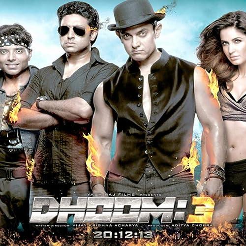 Dhoom 3 By Aamir Khan Abhishek Bachchan Katrina Kaif Uday Chopra And Jackie Shroff On Amazon Music Amazon Com