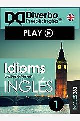 Idioms, expresiones en Inglés: Las expresiones fundamentales en inglés (Spanish Edition) Kindle Edition