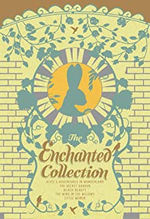 The Enchanted Collection: Alice's Adventures in Wonderland, The Secret Garden, Black Beauty, The Wind in the Willows, Litt...