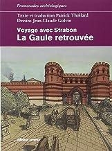 La Gaule retrouvée: Voyage avec Strabon (Promenades Archéologiques)
