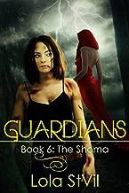 Guardians: The Shoma (The Guardians Series, Book 6 Part 1)