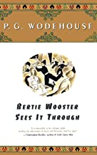 Bertie Wooster Sees It Through (A Jeeves and Bertie Novel)