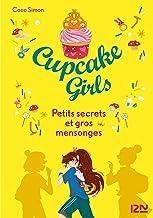 Cupcake Girls - tome 25 : Petits secrets et gros mensonges