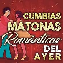 Cumbias Matonas Romanticas Del Ayer