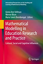 Mathematical Modelling in Education Research and Practice: Cultural, Social and Cognitive Influences (International Perspe...