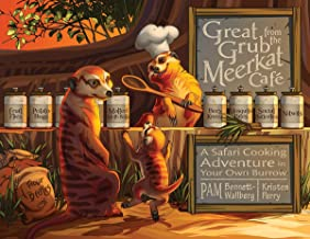 Great Grub from the Meerkat Café: A Safari Cooking Adventure in Your Own Burrow