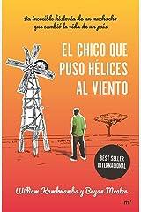 El chico que puso hélices al viento: La increíble historia de un muchacho que cambió la vida de un país (MR Ahora) (Spanish Edition) Paperback