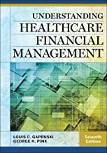 Understanding Healthcare Financial Management, Seventh Edition (AUPHA/HAP Book)