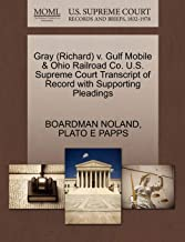 Gray (Richard) v. Gulf Mobile & Ohio Railroad Co. U.S. Supreme Court Transcript of Record with Supporting Pleadings