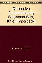 Obsessive Consumption by Bingaman-Burt, Kate [Paperback]
