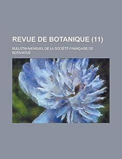 Revue de Botanique; Bulletin Mensuel de La Societe Francaise de Botanique (11 )