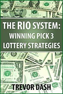 Pick 3 RIO System: Winning Pick 3 Lottery System With Lotto Strategies That Work For NJ, NC, CA, IL, TX, OH, MA, VA, SC, and FL Daily 3 Games