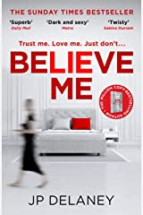 Believe Me: The twisty and addictive follow-up to the bestselling The Girl Before (English Edition) Format Kindle