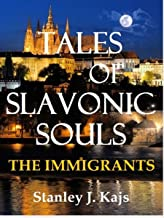 Tales of Slavonic Souls: The Immigrants