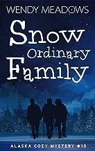 Snow Ordinary Family (Alaska Cozy Mystery Book 10)