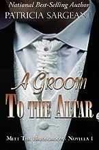 A Groom to the Altar: Meet the Bridegrooms, Novella 1