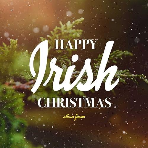 Irish Christmas.Happy Irish Christmas By Alban Fuam On Amazon Music Amazon Com