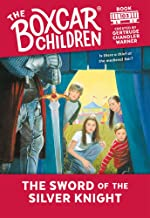 The Sword of the Silver Knight (The Boxcar Children Mysteries)