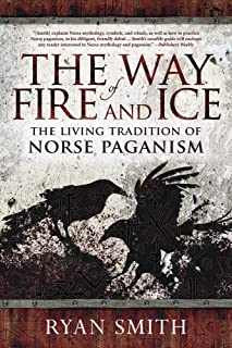 The Way of Fire and Ice: The Living Tradition of Norse Paganism