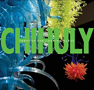 Chihuly: Through the Looking Glass (MFA PUBLICATION)
