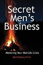 Secret Men's Business: Mastering Your Mid-Life Crisis