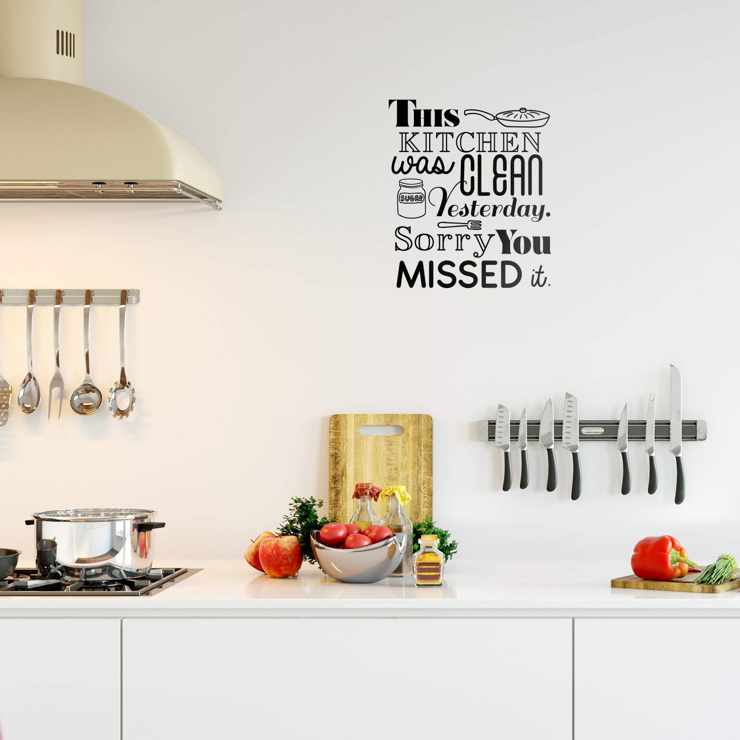Vinyl Wall Art Decal   This Kitchen was Clean Yesterday Sorry You Missed It    9
