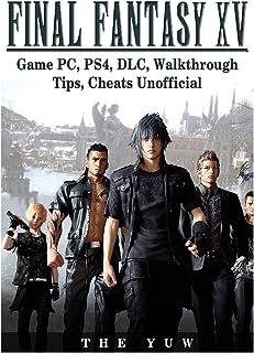 Final Fantasy XV Game PC, PS4, DLC, Walkthrough Tips, Cheats Unofficial