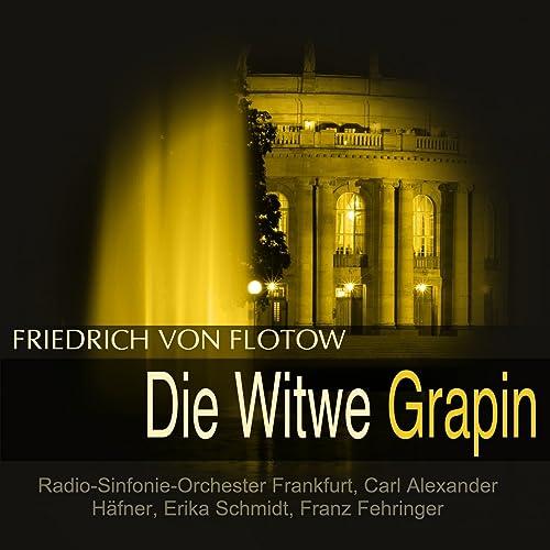 Friedrich von Flotow: Die Witwe Grapin