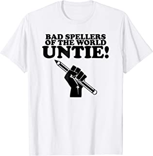 Bad Spellers Of The World Untie! Unite! Funny School T Shirt