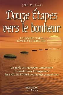 Douze étapes vers le bonheur (French Edition)