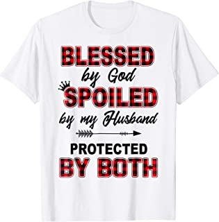 Blessed By God Spoiled By My Husband Protected By Both