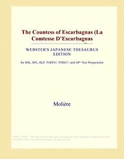 The Countess of Escarbagnas (La Comtesse D'Escarbagnas (Webster's Japanese Thesaurus Edition)