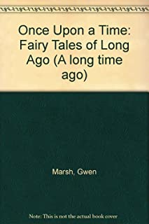 Once Upon a Time: Fairy Tales of Long Ago (A long time ago)