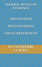 FEDERAL RULES OF EVIDENCE 2019 EDITION WITH INTERNAL CROSS-REFERENCES