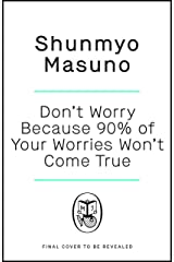 Don't Worry Because 90% of Your Worries Won't Come True Kindle Edition
