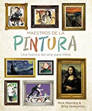 Maestros de la pintura: Una historia del arte para niños (OCIO Y CONOCIMIENTOS - Ocio y conocimientos)