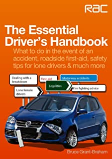 The Essential Driver's Handbook: What to Do in the Event of an Accident, Roadside First-aid, Safety Tips for Lone Drivers ...