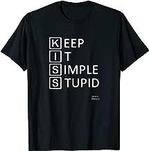 Jame's Designs: KISS Keep It Simple Stupid Funny T-Shirt