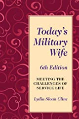 Today's Military Wife: Meeting the Challenges of Service Life Kindle Edition